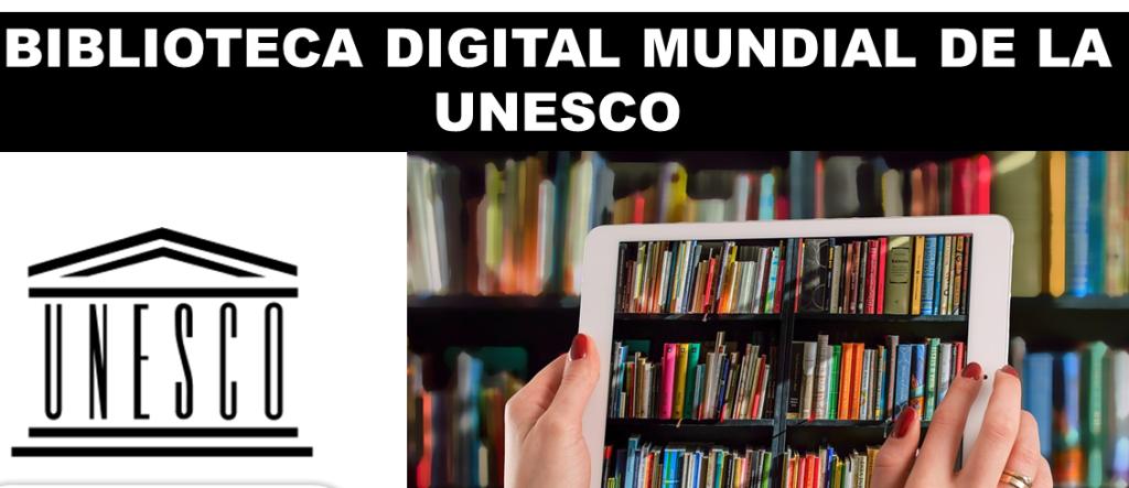 Biblioteca-Digital-Mundial-de-la-UNESCO (1)